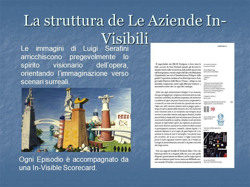 La struttura de Le Aziende In- Visibili Le immagini di Luigi Serafini arricchiscono pregevolmente lo spirito visionario dell'opera, orientando l'immaginazione verso scenari surreali.