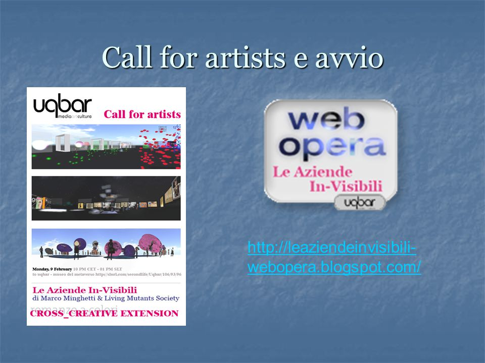 Call for artists e avvio http://leaziendeinvisibili- webopera.blogspot.com/