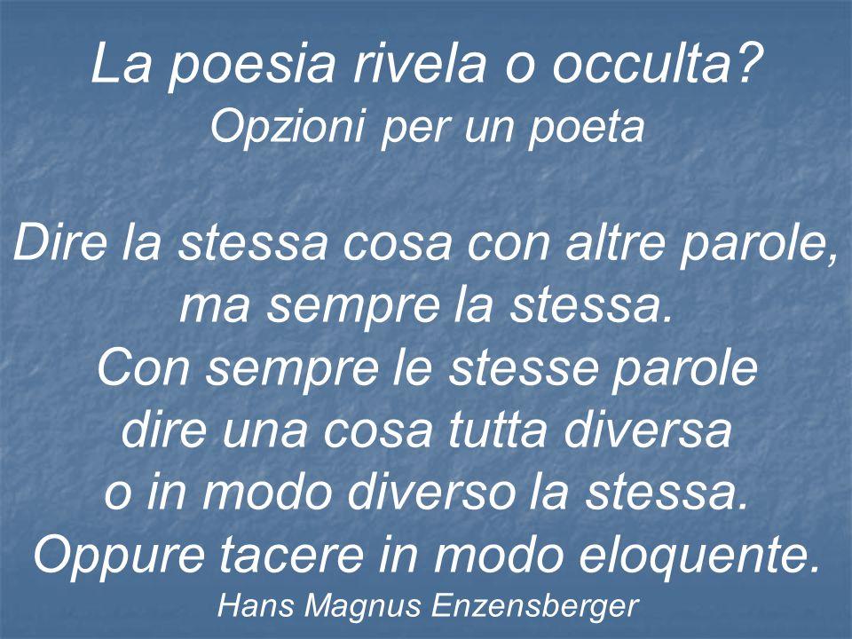 La poesia rivela o occulta.