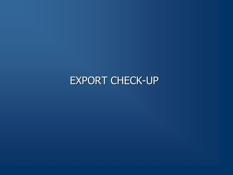 EXPORT CHECK-UP EXPORT CHECK-UP