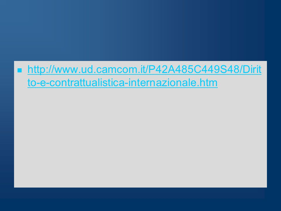 http://www.ud.camcom.it/P42A485C449S48/Dirit to-e-contrattualistica-internazionale.htm http://www.ud.camcom.it/P42A485C449S48/Dirit to-e-contrattualis