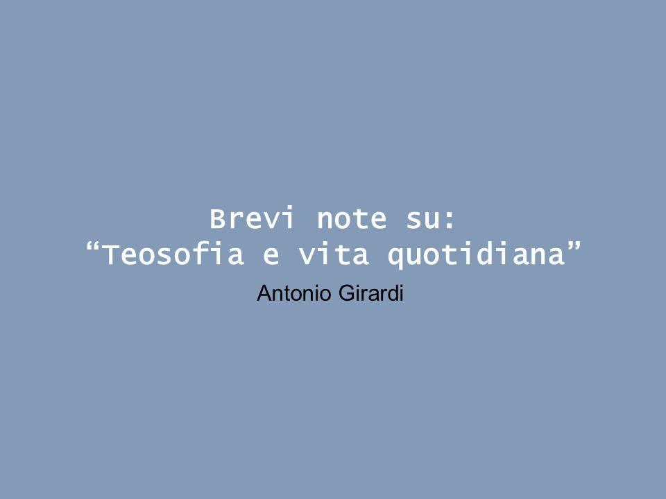 Brevi note su: Teosofia e vita quotidiana Antonio Girardi