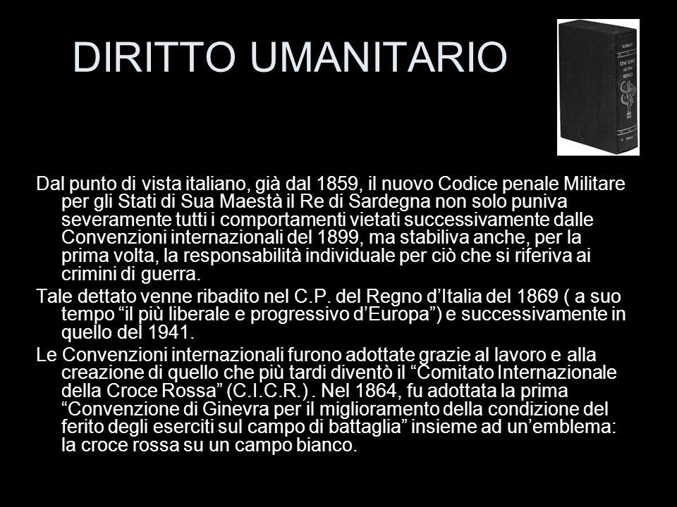Dal punto di vista italiano, già dal 1859, il nuovo Codice penale Militare per gli Stati di Sua Maestà il Re di Sardegna non solo puniva severamente t