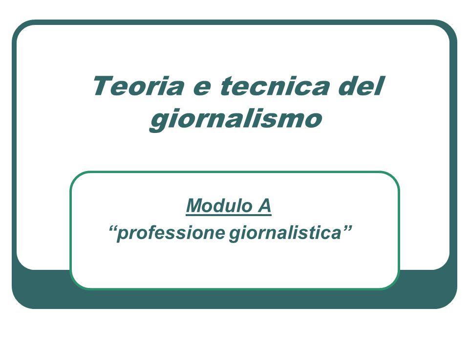 """Teoria e tecnica del giornalismo Modulo A """"professione giornalistica"""""""