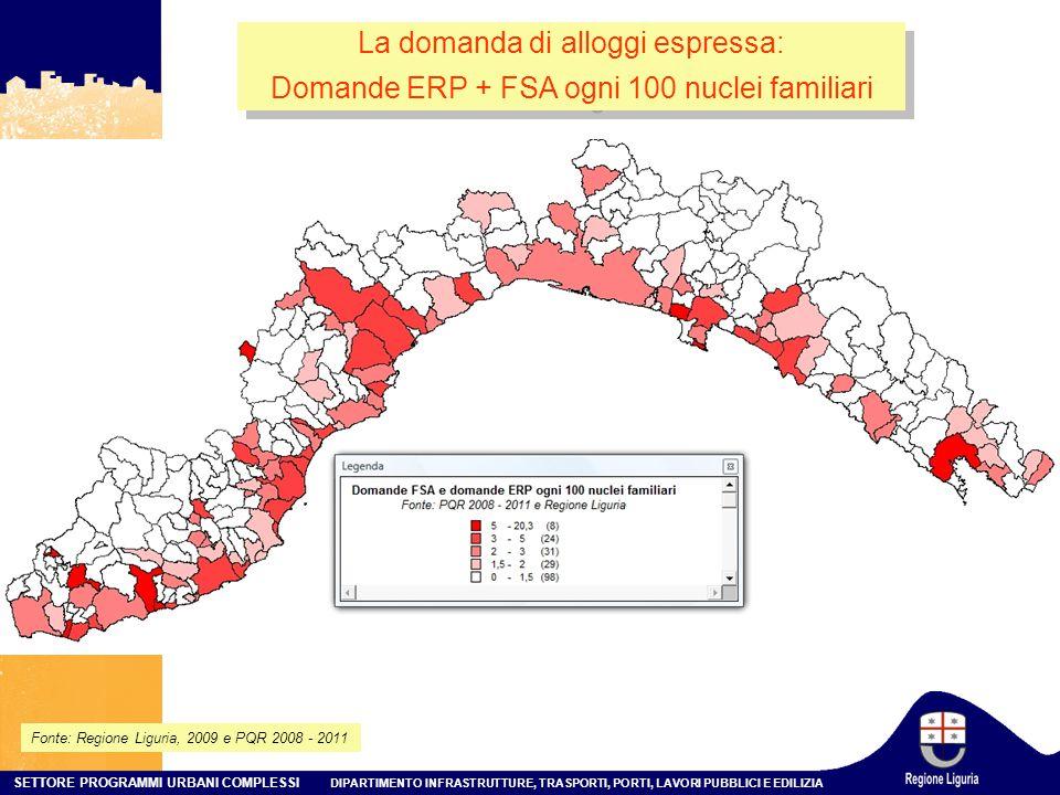 SETTORE PROGRAMMI URBANI COMPLESSI DIPARTIMENTO INFRASTRUTTURE, TRASPORTI, PORTI, LAVORI PUBBLICI E EDILIZIA La domanda di alloggi espressa: Domande ERP + FSA ogni 100 nuclei familiari La domanda di alloggi espressa: Domande ERP + FSA ogni 100 nuclei familiari Fonte: Regione Liguria, 2009 e PQR 2008 - 2011