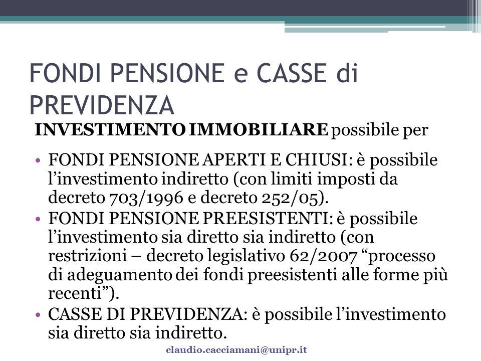 FONDI PENSIONE e CASSE di PREVIDENZA Nell'ambito delle strategie di investimento dei Fondi Pensione e delle Casse di Previdenza, gli investimenti immobiliari possono svolgere un ruolo di assoluto rilievo su diversi fronti: ▫REDDITUALE, per la stabilizzazione dei proventi che possono portare.