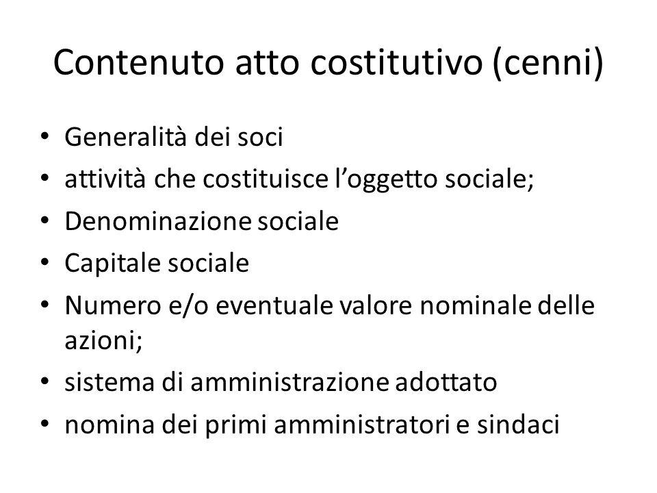 Atto costitutivo e statuto La società può essere costituita per contratto o per atto unilaterale. L'atto costitutivo deve essere formato, a pena di nu
