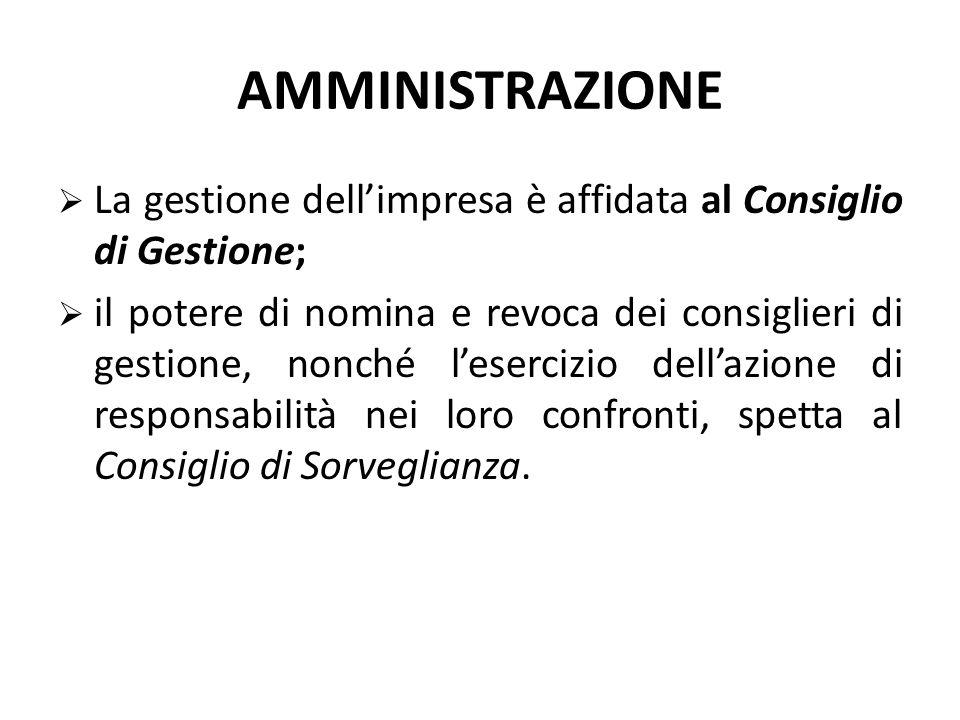 ASSEMBLEA nomina CONSIGLIO DI GESTIONE gestisce l'impresa CONSIGLIO DI SORVEGLIANZA ha compiti di vigilanza nomina SISTEMA DUALISTICO REVISORE DEI CON