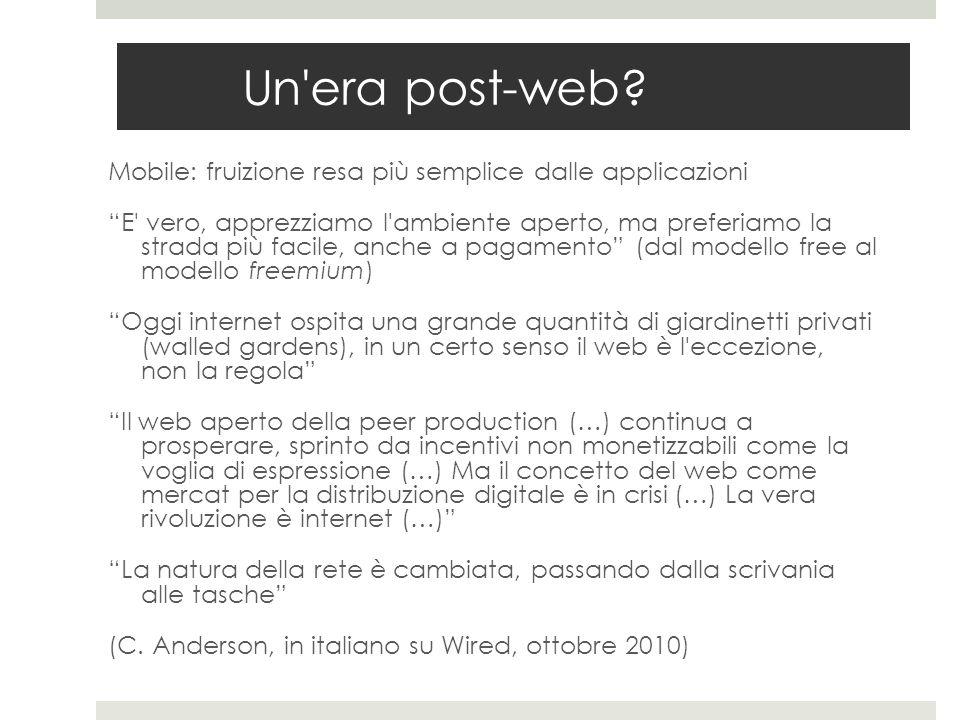 """Un'era post-web? Mobile: fruizione resa più semplice dalle applicazioni """"E' vero, apprezziamo l'ambiente aperto, ma preferiamo la strada più facile, a"""
