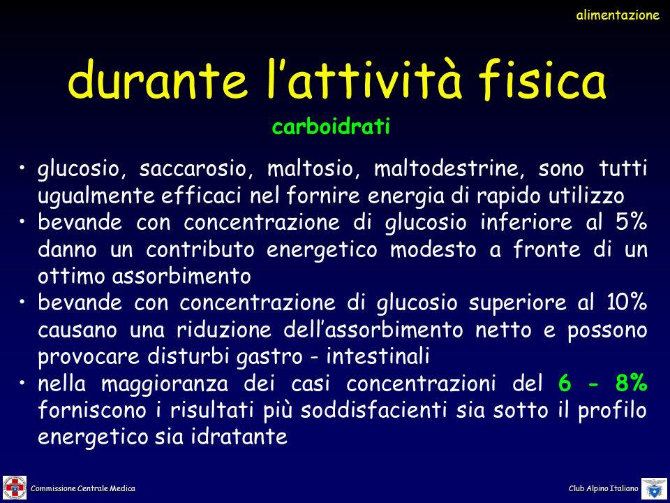Commissione Centrale Medica Club Alpino Italiano glucosio, saccarosio, maltosio, maltodestrine, sono tutti ugualmente efficaci nel fornire energia di