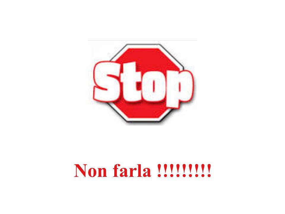 Non farla !!!!!!!!!