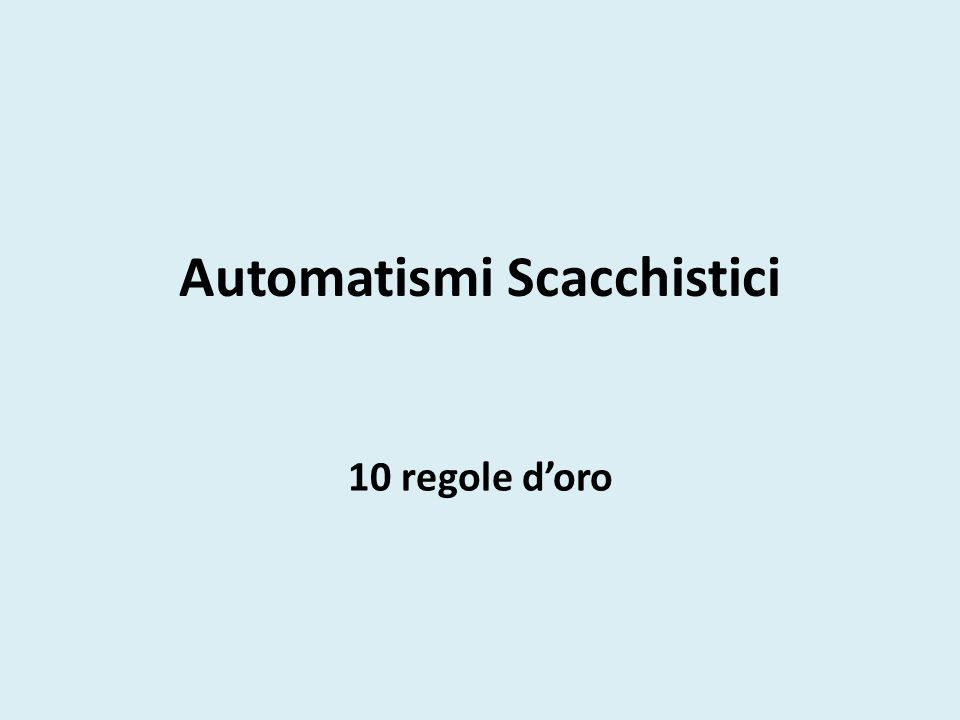 Automatismi Scacchistici 10 regole d'oro