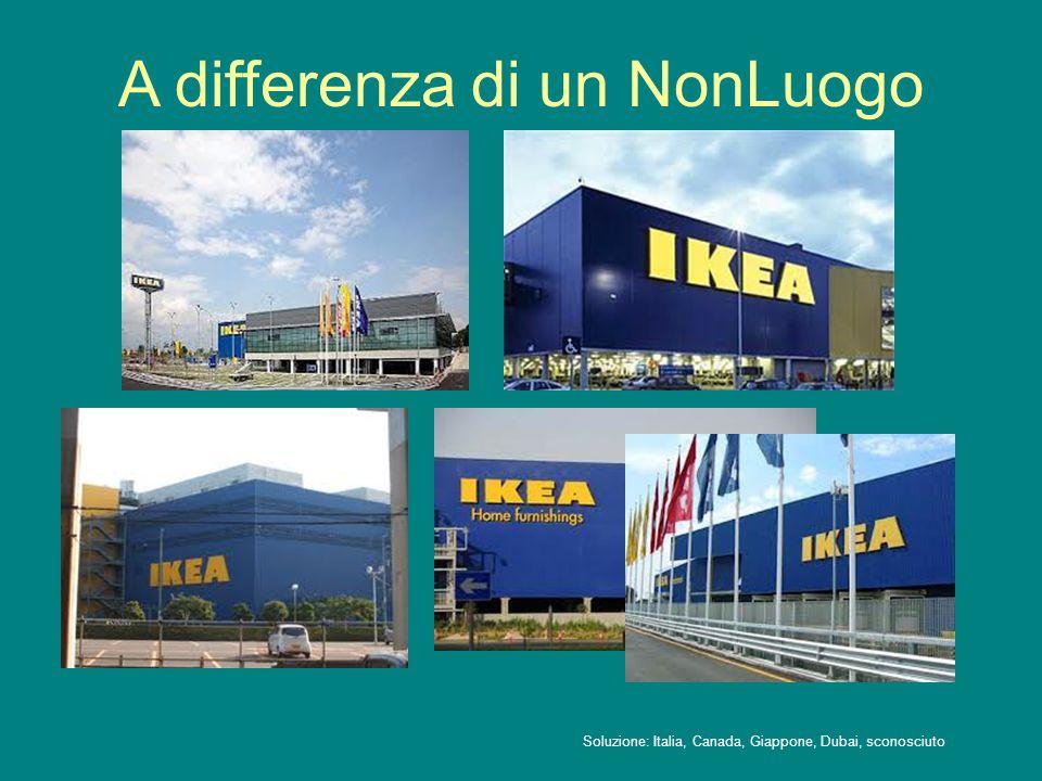 A differenza di un NonLuogo Soluzione: Italia, Canada, Giappone, Dubai, sconosciuto
