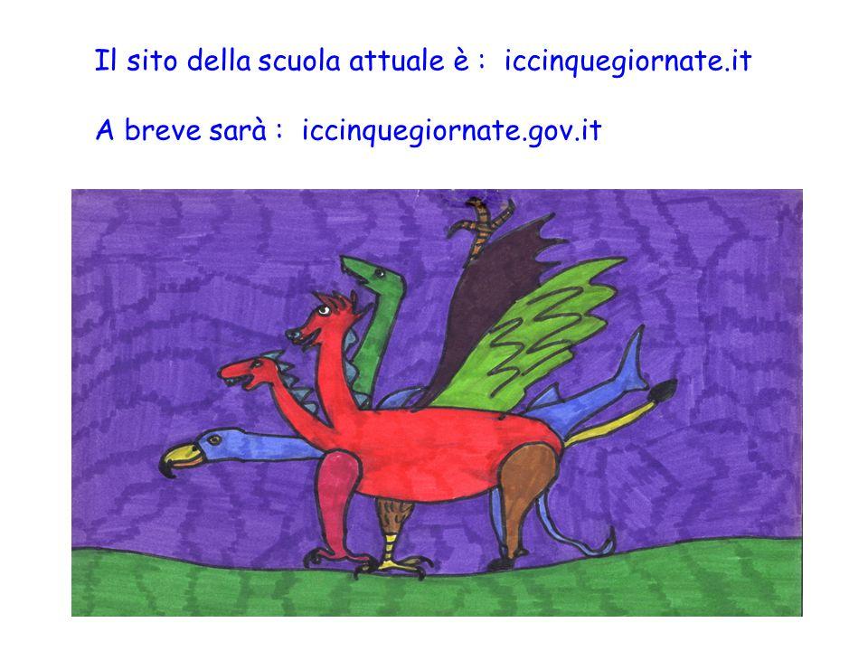 Il sito della scuola attuale è : iccinquegiornate.it A breve sarà : iccinquegiornate.gov.it