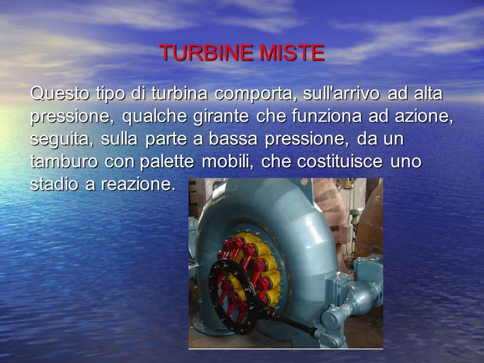 TURBINE A REAZIONE La turbina a reazione è un tipo di turbina nella quale l'energia potenziale derivante dal salto utile dell'impianto viene trasforma
