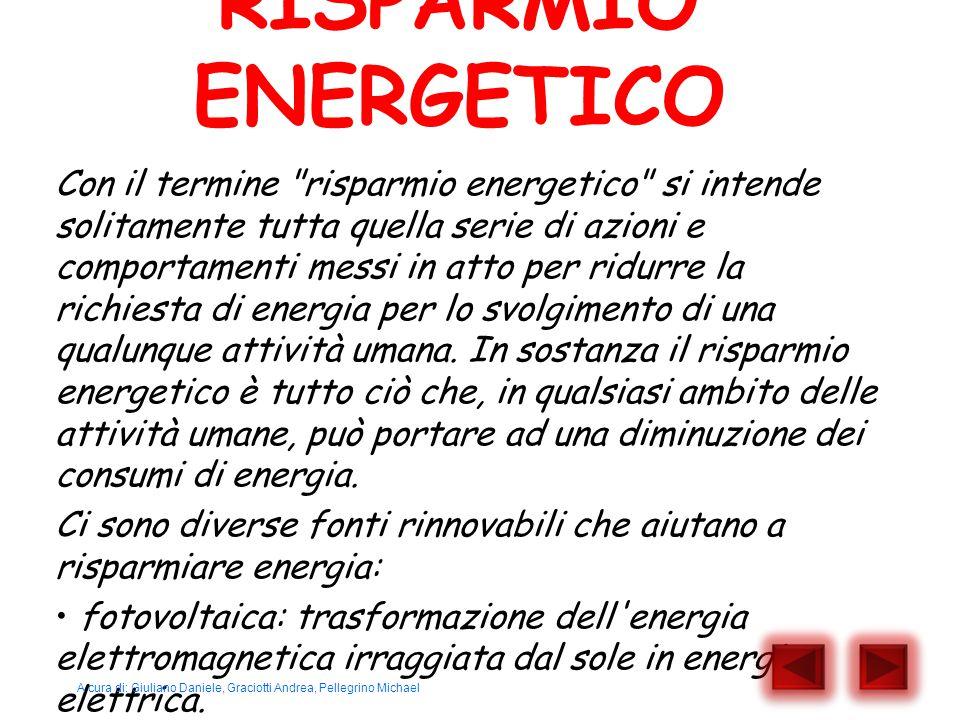 RISPARMIO ENERGETICO Con il termine
