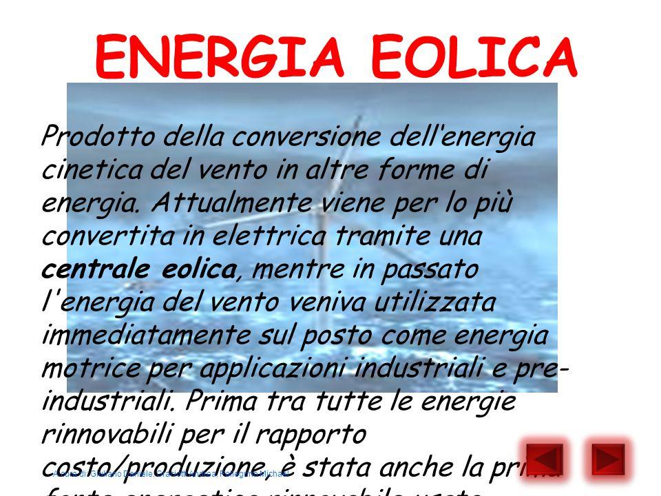 ENERGIA EOLICA Prodotto della conversione dell'energia cinetica del vento in altre forme di energia. Attualmente viene per lo più convertita in elettr