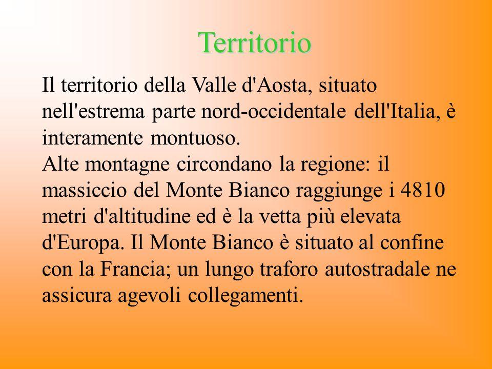 Territorio Il territorio della Valle d'Aosta, situato nell'estrema parte nord-occidentale dell'Italia, è interamente montuoso. Alte montagne circondan