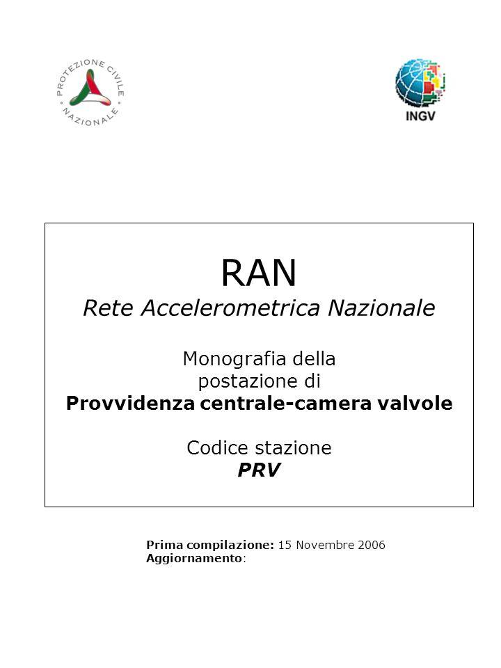 RAN Rete Accelerometrica Nazionale Monografia della postazione di Provvidenza centrale-camera valvole Codice stazione PRV Prima compilazione: 15 Novem