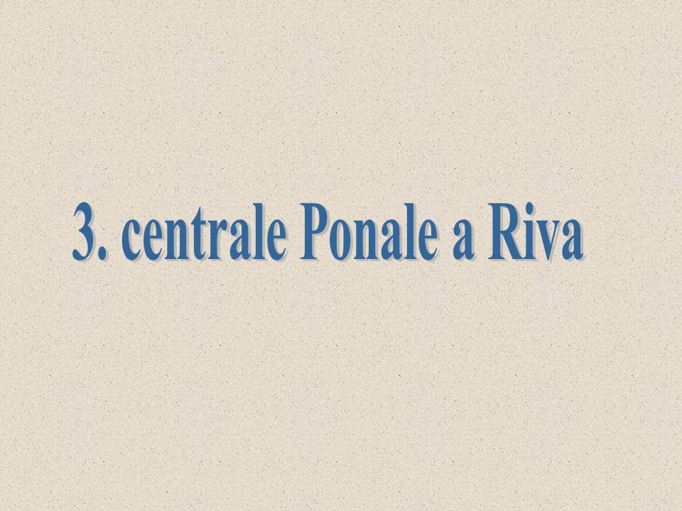 Nel 1924 venne avanzata la proposta che consisteva nell utilizzo del Lago di Ledro come un vero e proprio bacino di accumulo per la centrale idroelettrica di Riva LA CENTRALE DI RIVA DEL GARDA