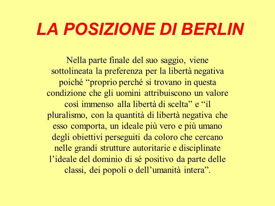 Isaiah Berlin ritiene che questi 2 concetti di libertà siano due atteggiamenti inconciliabili nei confronti dei fini della vita e non due interpretazioni di un unico concetto .