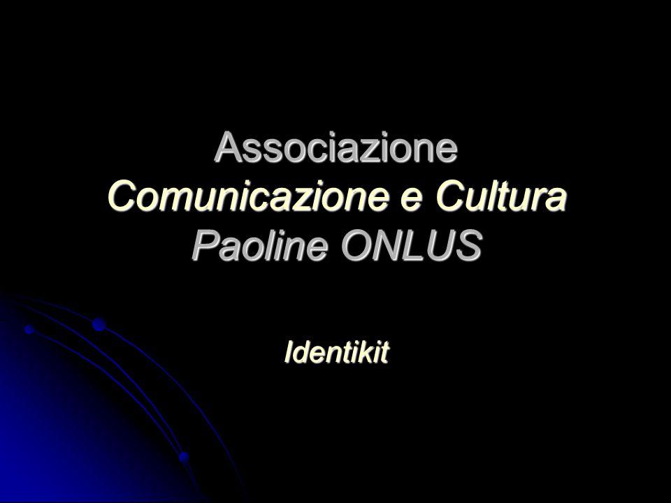 Associazione Comunicazione e Cultura Paoline ONLUS Identikit