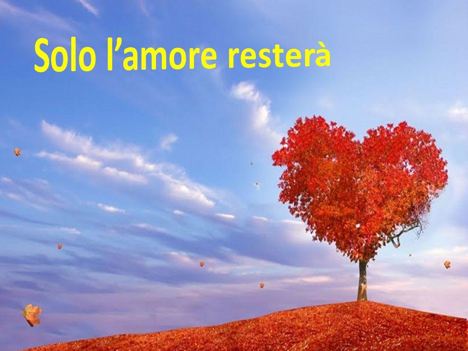 Solo l'amore resterà