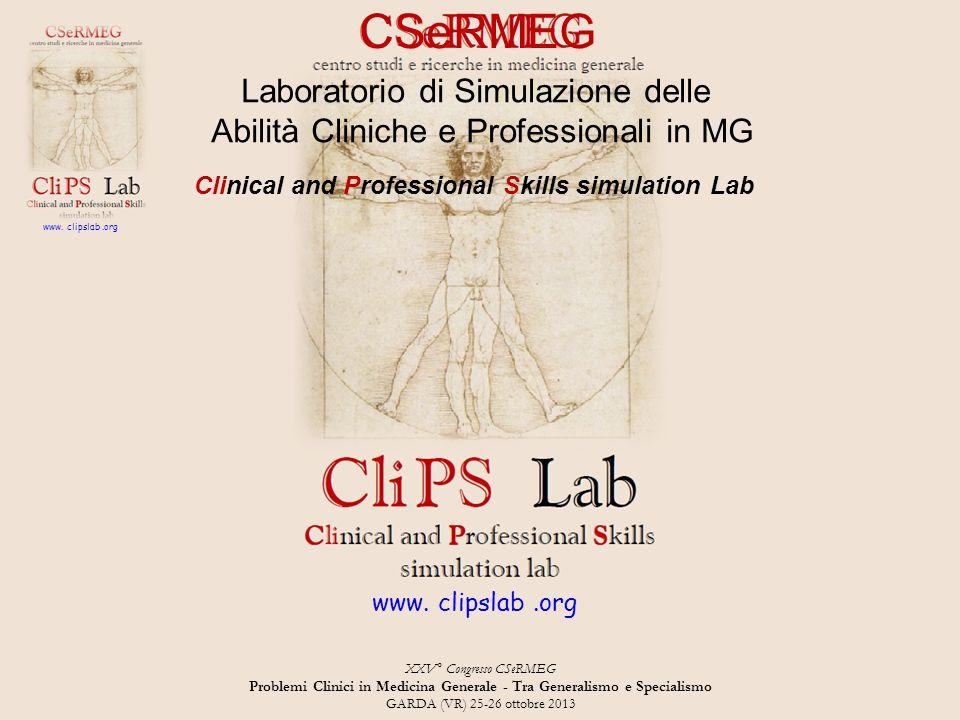 XXV° Congresso CSeRMEG Problemi Clinici in Medicina Generale - Tra Generalismo e Specialismo GARDA (VR) 25-26 ottobre 2013 www. clipslab.org Laborator