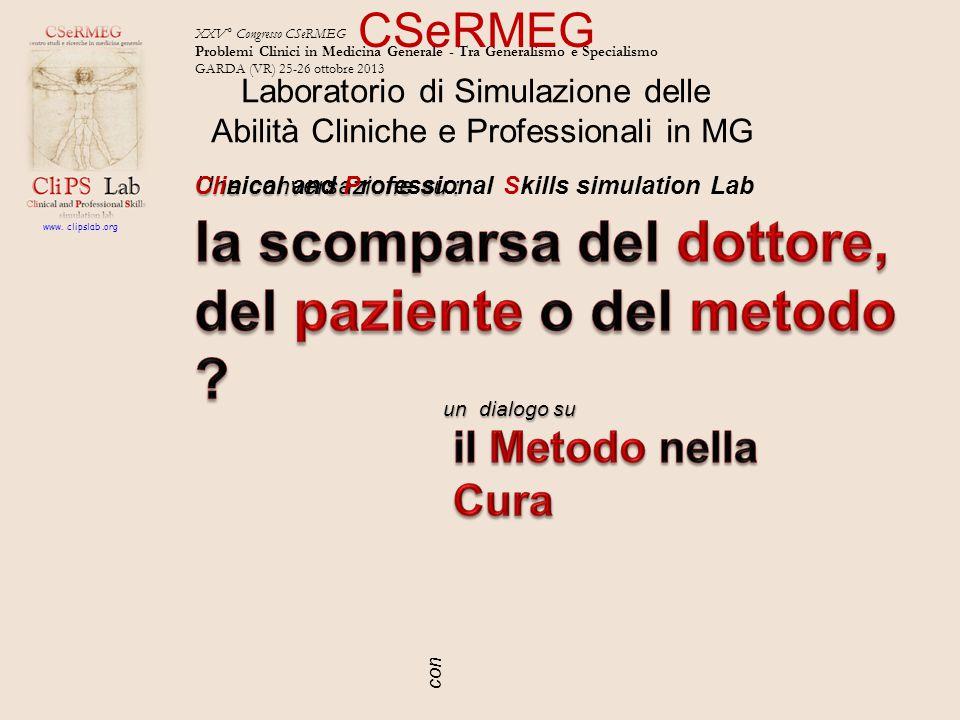XXV° Congresso CSeRMEG Problemi Clinici in Medicina Generale - Tra Generalismo e Specialismo GARDA (VR) 25-26 ottobre 2013 con CSeRMEG Una conversazio