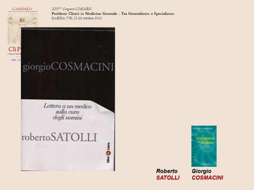 XXV° Congresso CSeRMEG Problemi Clinici in Medicina Generale - Tra Generalismo e Specialismo GARDA (VR) 25-26 ottobre 2013 www. clipslab.org RobertoSA