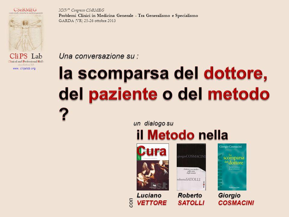XXV° Congresso CSeRMEG Problemi Clinici in Medicina Generale - Tra Generalismo e Specialismo GARDA (VR) 25-26 ottobre 2013 e con Una conversazione su : www.