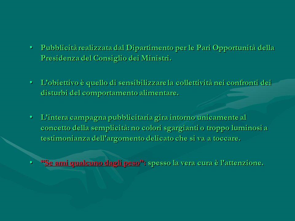 Pubblicità realizzata dal Dipartimento per le Pari Opportunità della Presidenza del Consiglio dei Ministri. L'obiettivo è quello di sensibilizzare la