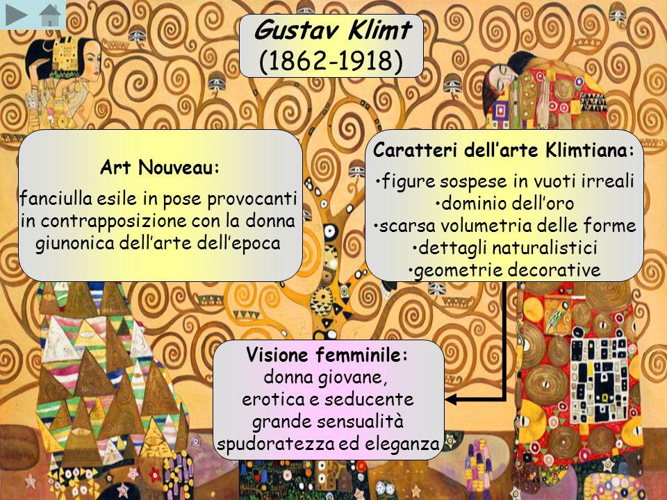 Gustav Klimt (1862-1918) Art Nouveau: fanciulla esile in pose provocanti in contrapposizione con la donna giunonica dell'arte dell'epoca Caratteri del