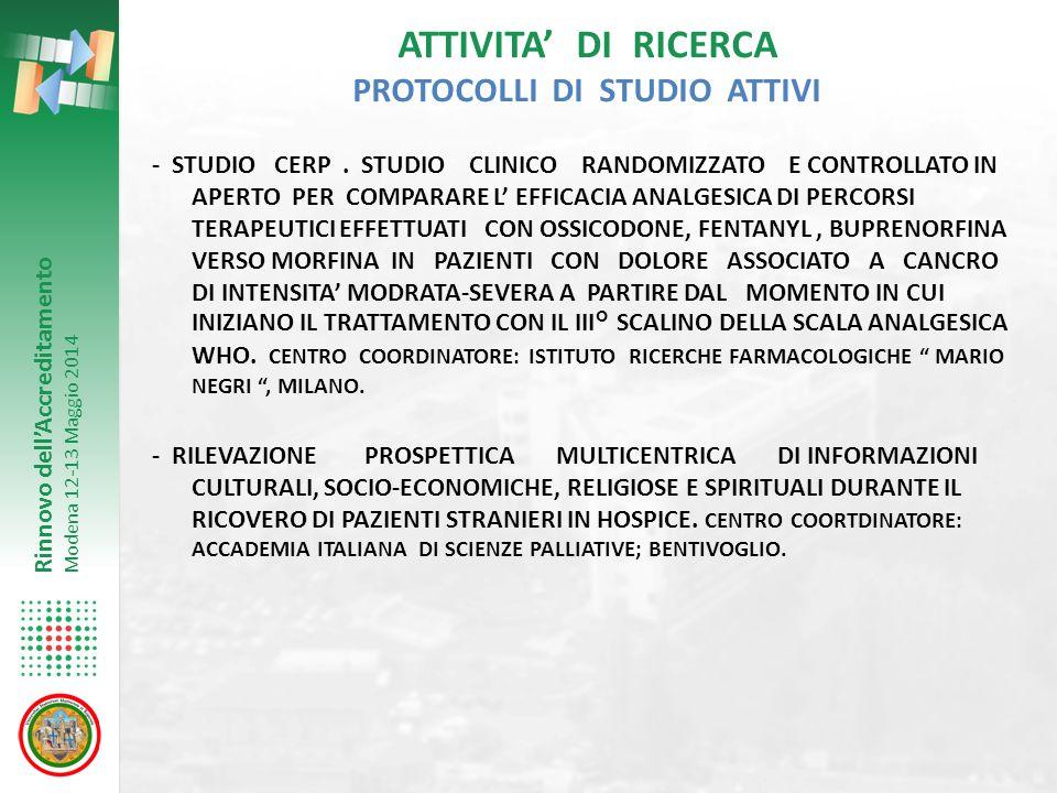 Rinnovo dell'Accreditamento Modena 12-13 Maggio 2014 ATTIVITA' DI RICERCA PROTOCOLLI DI STUDIO ATTIVI - STUDIO CERP. STUDIO CLINICO RANDOMIZZATO E CON