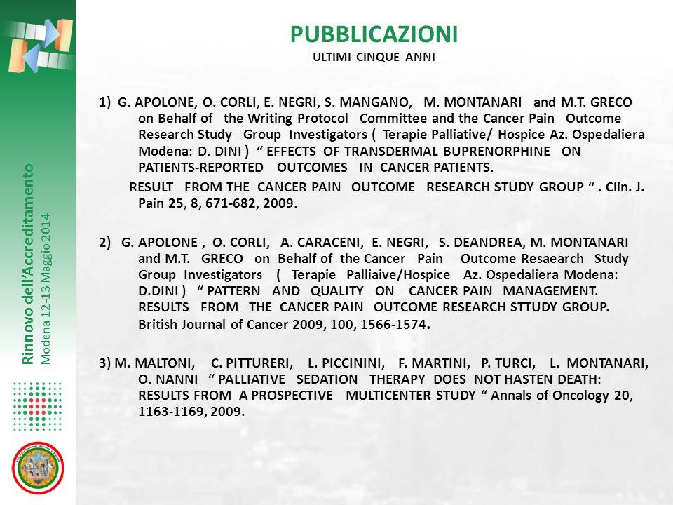 Rinnovo dell'Accreditamento Modena 12-13 Maggio 2014 PUBBLICAZIONI ULTIMI CINQUE ANNI 1) G. APOLONE, O. CORLI, E. NEGRI, S. MANGANO, M. MONTANARI and