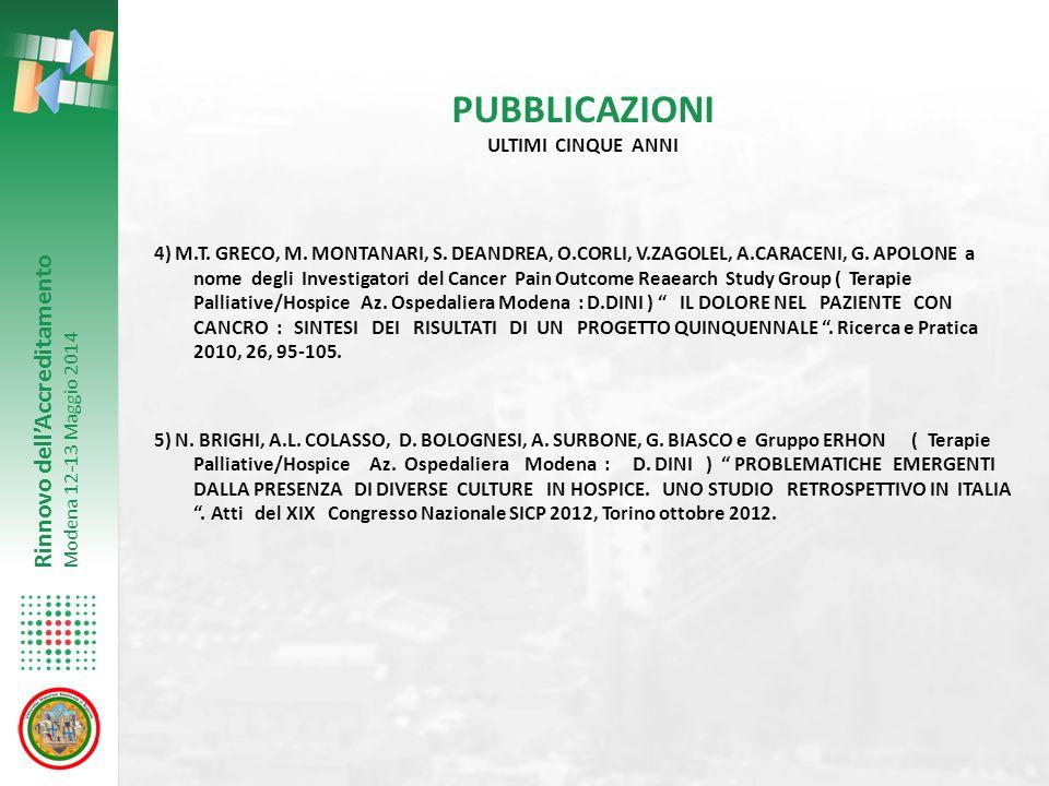 Rinnovo dell'Accreditamento Modena 12-13 Maggio 2014 PUBBLICAZIONI ULTIMI CINQUE ANNI 4) M.T. GRECO, M. MONTANARI, S. DEANDREA, O.CORLI, V.ZAGOLEL, A.