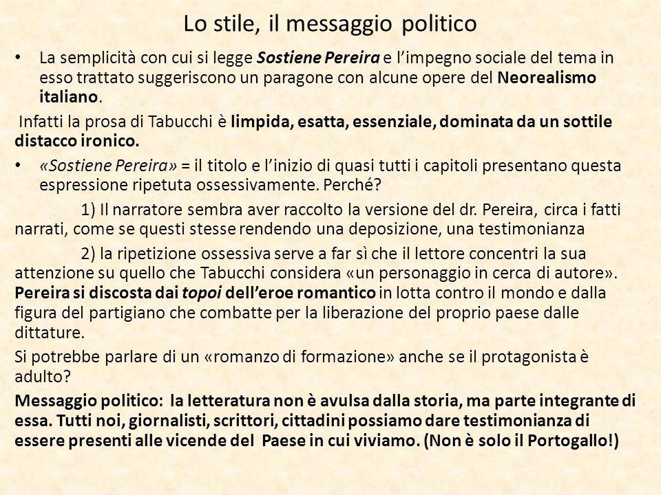 Lo stile, il messaggio politico La semplicità con cui si legge Sostiene Pereira e l'impegno sociale del tema in esso trattato suggeriscono un paragone
