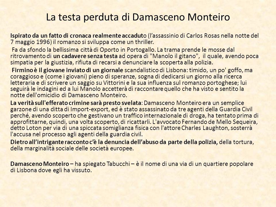 La testa perduta di Damasceno Monteiro Ispirato da un fatto di cronaca realmente accaduto (l'assassinio di Carlos Rosas nella notte del 7 maggio 1996)