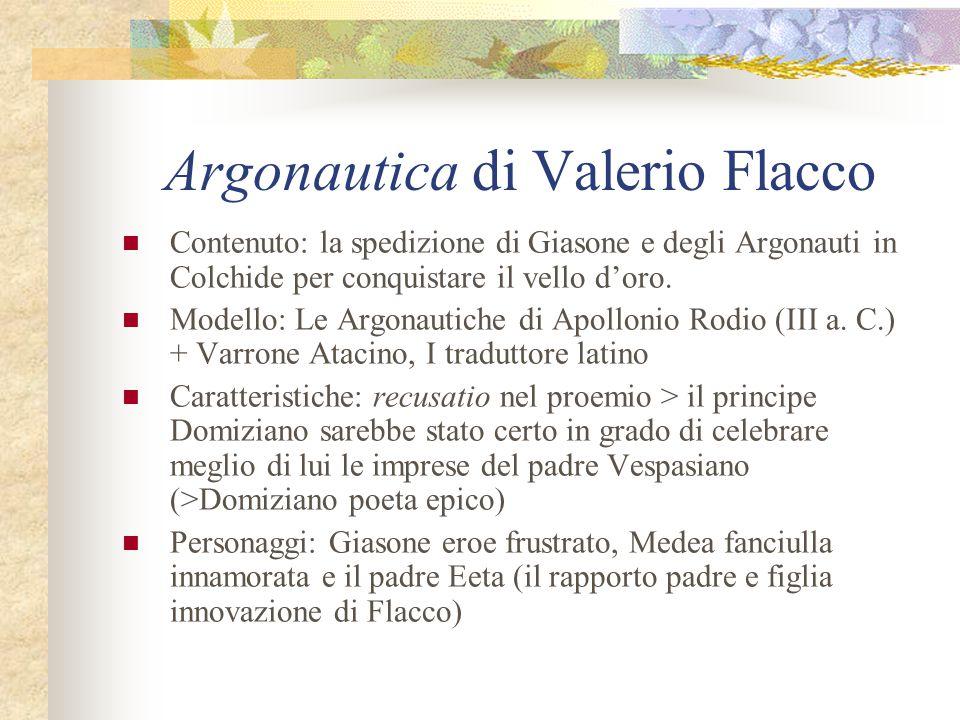 Argonautica di Valerio Flacco Contenuto: la spedizione di Giasone e degli Argonauti in Colchide per conquistare il vello d'oro. Modello: Le Argonautic