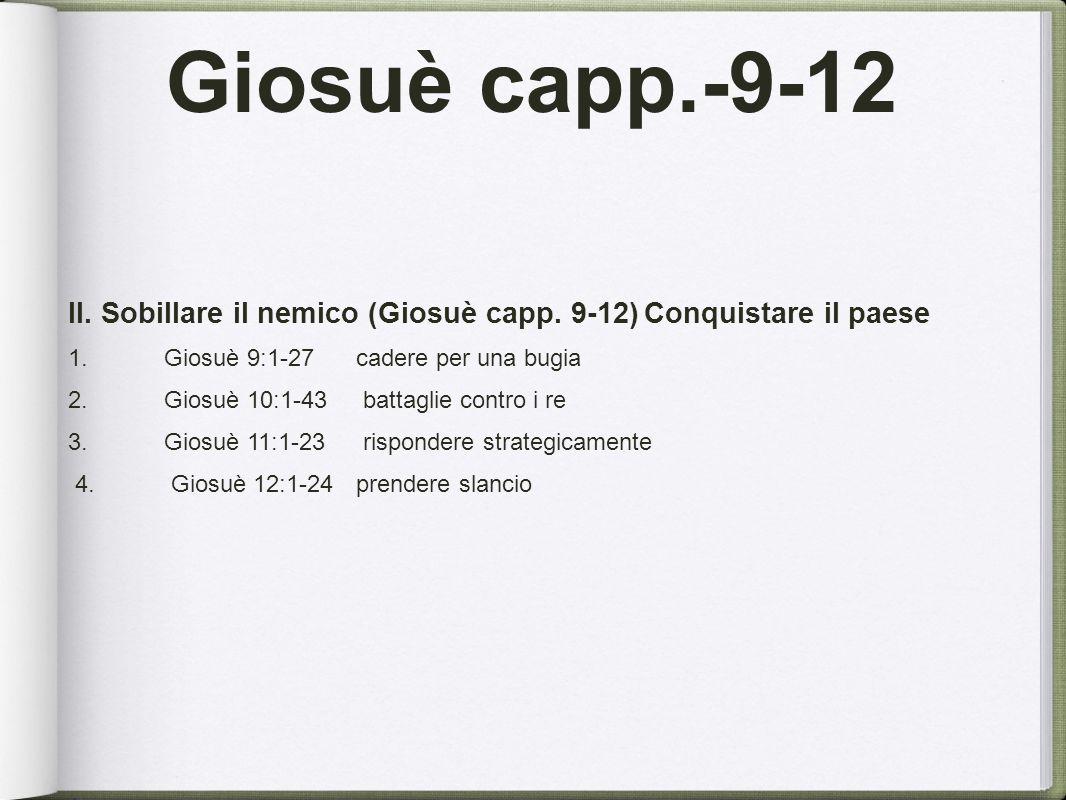 Giosuè capp.9-12 III. Completare l'opera (Giosuè capp.