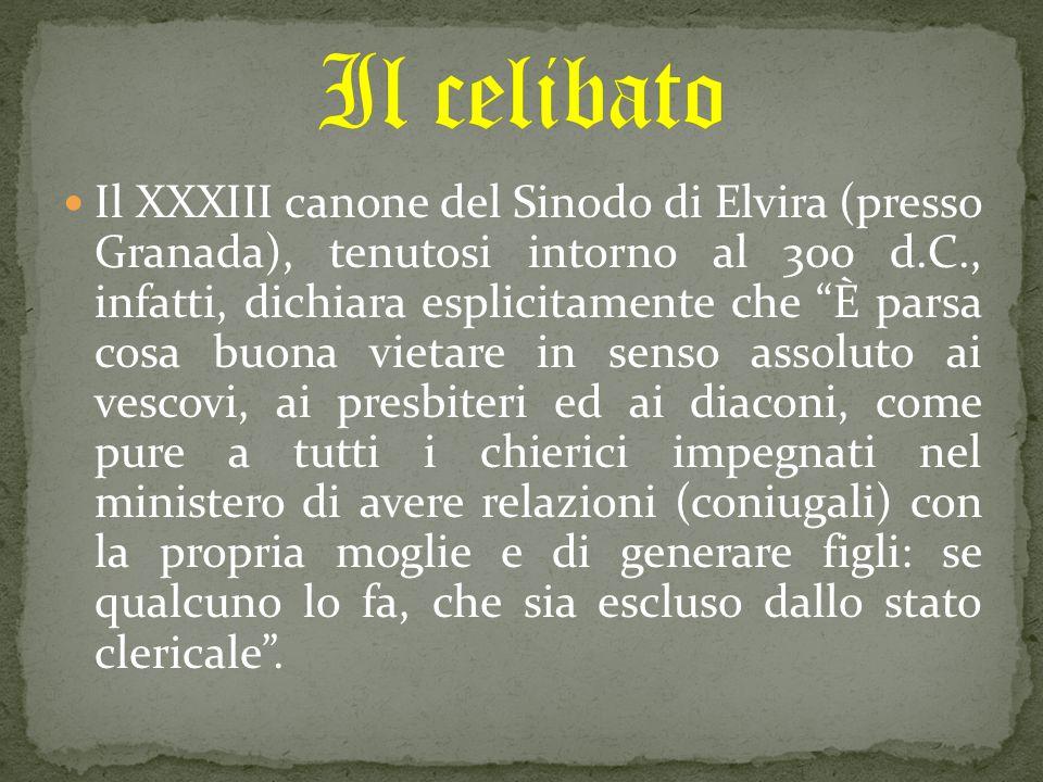 """Il XXXIII canone del Sinodo di Elvira (presso Granada), tenutosi intorno al 300 d.C., infatti, dichiara esplicitamente che """"È parsa cosa buona vietare"""
