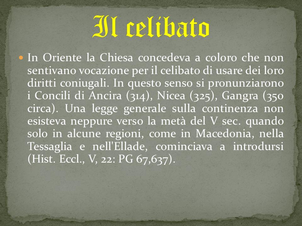 In Oriente la Chiesa concedeva a coloro che non sentivano vocazione per il celibato di usare dei loro diritti coniugali.