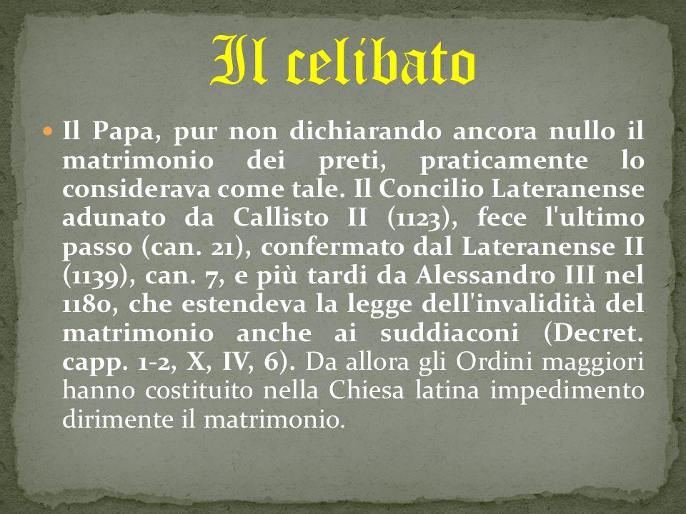 Il Papa, pur non dichiarando ancora nullo il matrimonio dei preti, praticamente lo considerava come tale. Il Concilio Lateranense adunato da Callisto
