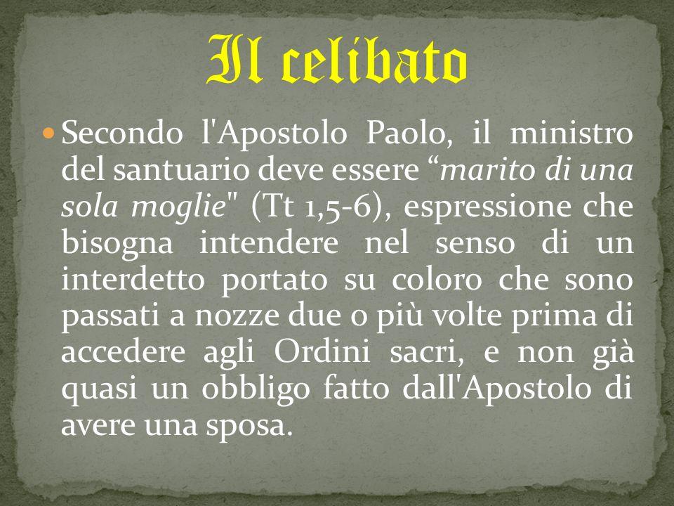 """Secondo l'Apostolo Paolo, il ministro del santuario deve essere """"marito di una sola moglie"""
