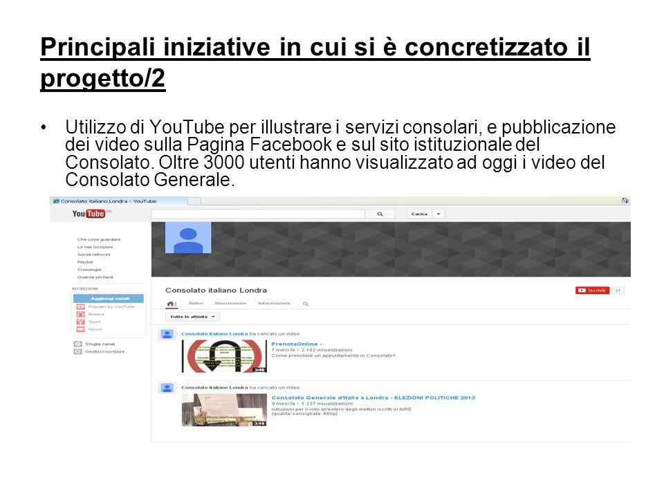 Principali iniziative in cui si è concretizzato il progetto/2 Utilizzo di YouTube per illustrare i servizi consolari, e pubblicazione dei video sulla Pagina Facebook e sul sito istituzionale del Consolato.
