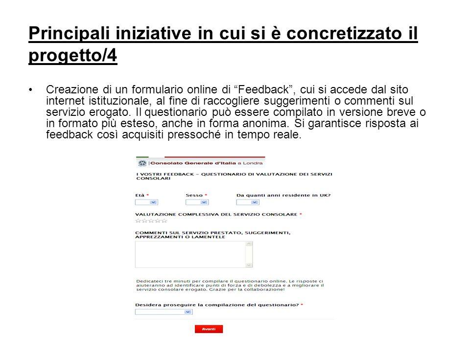 Principali iniziative in cui si è concretizzato il progetto/4 Creazione di un formulario online di Feedback , cui si accede dal sito internet istituzionale, al fine di raccogliere suggerimenti o commenti sul servizio erogato.