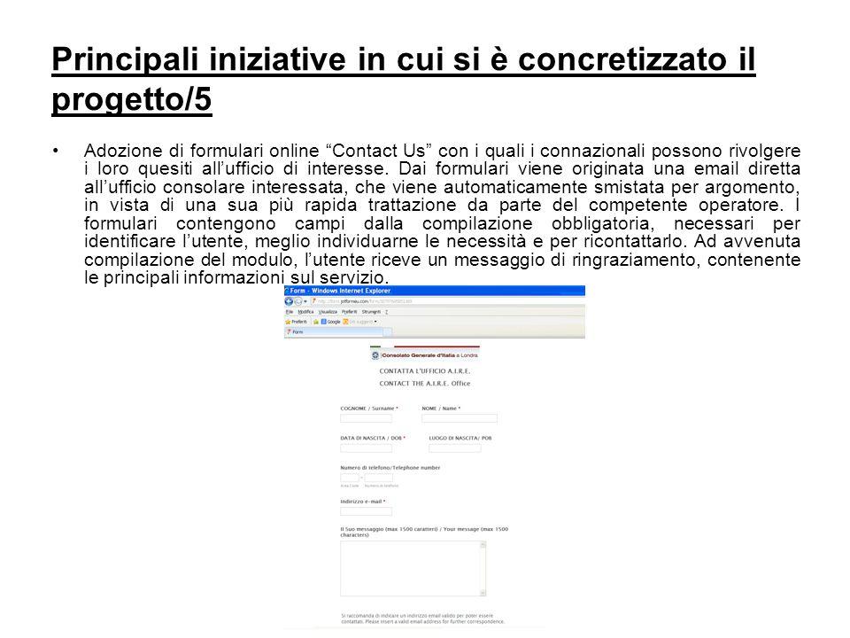 Principali iniziative in cui si è concretizzato il progetto/5 Adozione di formulari online Contact Us con i quali i connazionali possono rivolgere i loro quesiti all'ufficio di interesse.