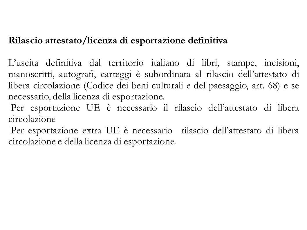 Rilascio attestato/licenza di esportazione definitiva L'uscita definitiva dal territorio italiano di libri, stampe, incisioni, manoscritti, autografi,