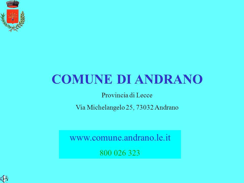 COMUNE DI ANDRANO Provincia di Lecce Via Michelangelo 25, 73032 Andrano www.comune.andrano.le.it 800 026 323