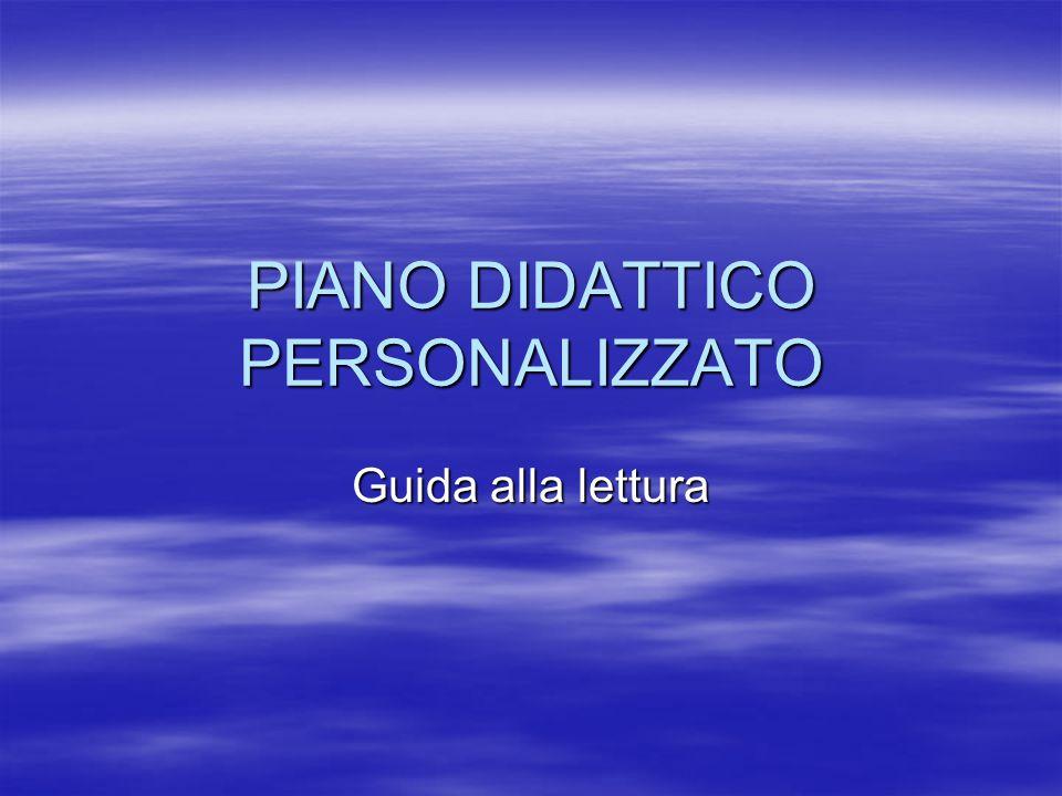 PIANO DIDATTICO PERSONALIZZATO Guida alla lettura